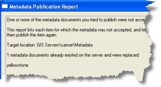 A report lets you know if any messages were returned when publishing a metadata document.